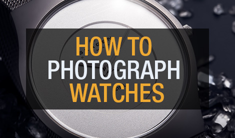 How To Photograph Watches [10 Tips and Tricks]